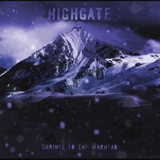 Highgate - Shrines to the Warhead (CD)