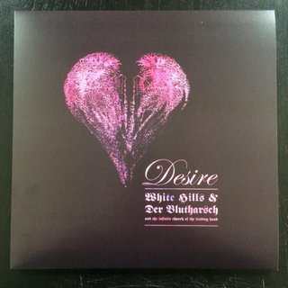 White Hills & DER BLUTHARSCH and the infinite church of the leading hand - Desire (digipack MCD)