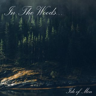 In The Woods - Isle Of Men (digiCD)