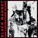 Black Magnet - Hallucination Scene (12 LP)